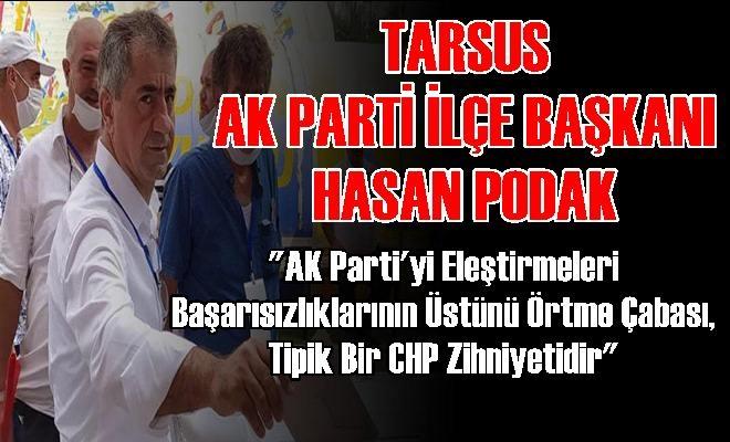 Tarsus Ak Parti İlçe Başkanı Podak'tan CHP İlçe Başkanı Varal'a Cevap