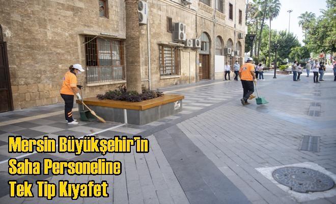 Mersin Büyükşehir'in Saha Personeline Tek Tip Kıyafet