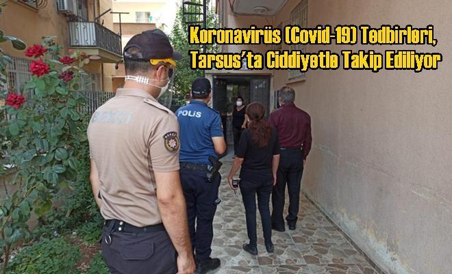Koronavirüs (Covid-19) Tedbirleri, Tarsus'ta Ciddiyetle Takip Ediliyor