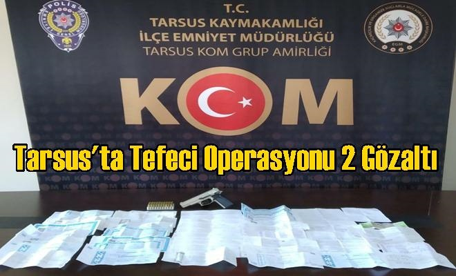 Tarsus'ta Tefeci Operasyonu 2 Gözaltı