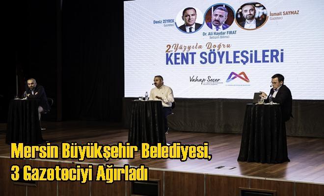Mersin Büyükşehir Belediyesi, 3 Gazeteciyi Ağırladı