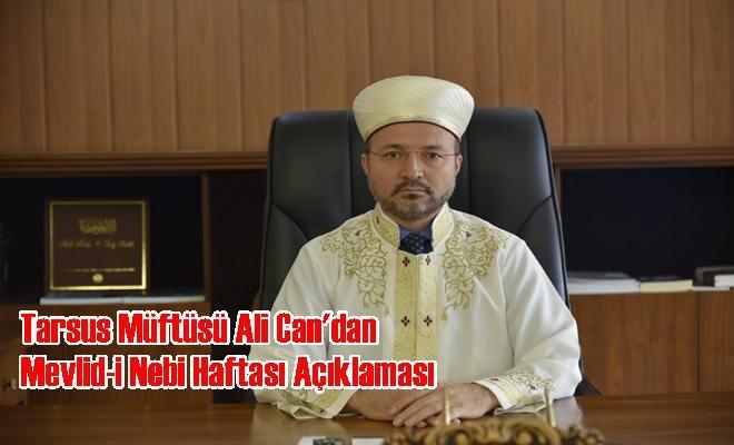 Tarsus Müftüsü Ali Can'dan Mevlid-i Nebi Haftası Açıklaması