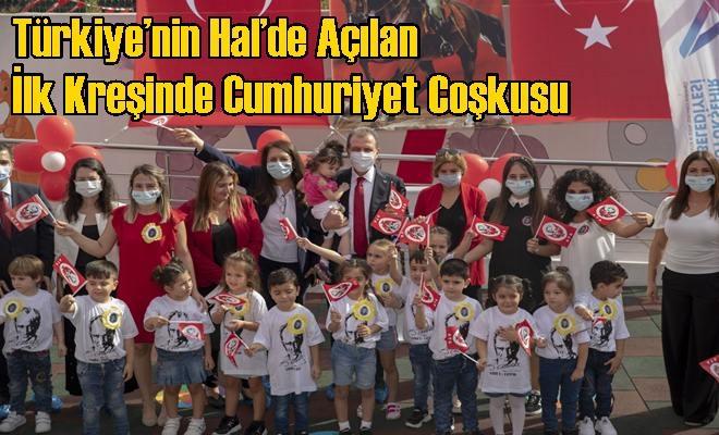 Türkiye'nin Hal'de Açılan İlk Kreşinde Cumhuriyet Coşkusu