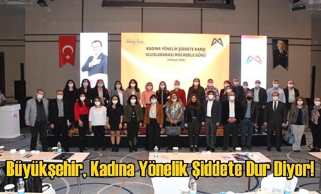 Büyükşehir, Kadına Yönelik Şiddete Dur Diyor!
