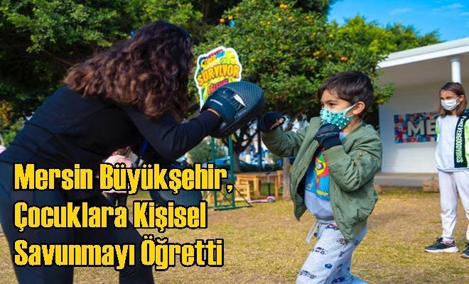 Mersin Büyükşehir, Çocuklara Kişisel Savunmayı Öğretti