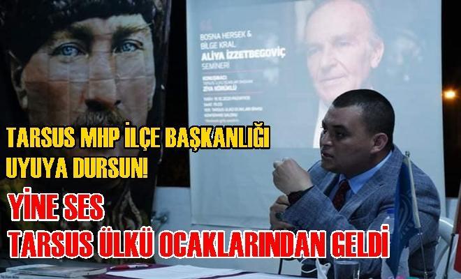 Tarsus MHP Uyuyor! Yine Ses Tarsus Ülkü Ocaklarından Geliyor