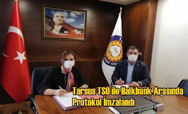 Tarsus TSO ile Halkbank Arasında Protokol İmzalandı