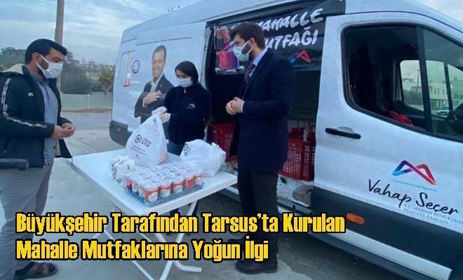 Büyükşehir Tarafından Tarsus'ta Kurulan Mahalle Mutfaklarına Yoğun İlgi