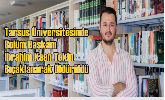 Tarsus Üniversitesi Bölüm Başkanı Bıçaklanarak Öldürüldü