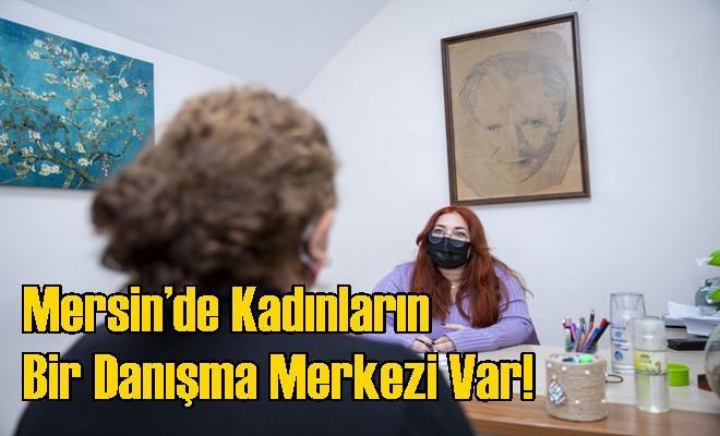 Mersin'de Kadınların Bir Danışma Merkezi Var!
