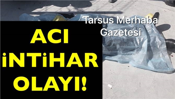 Tarsus'ta İntahar Olayı, 50 Yaşındaki Adam Silahla Yaşamına Son Verdi