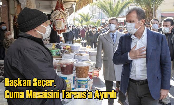 Başkan Seçer, Cuma Mesaisini Tarsus'a Ayırdı