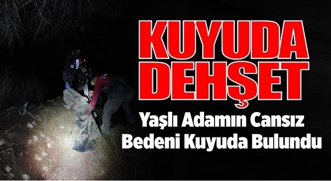 Mersin Yenişehir'de Katil, Yaşlı Adam Öldürüp Kuyuya Atmış