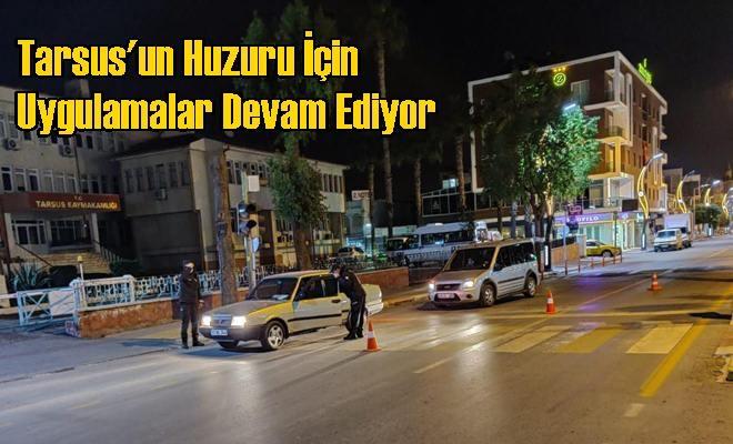 Tarsus'un Huzuru İçin Uygulamalar Devam Ediyor