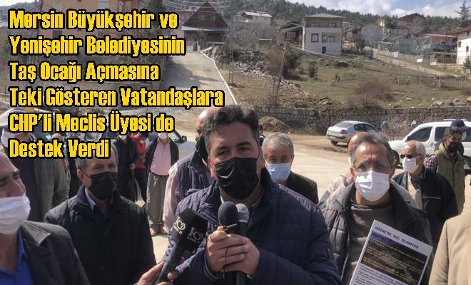 Mersin Büyükşehir ve Yenişehir Belediyesinin Taş Ocağı Açmak İstemesine CHP'li Meclis Üyesi de Karşı Çıktı