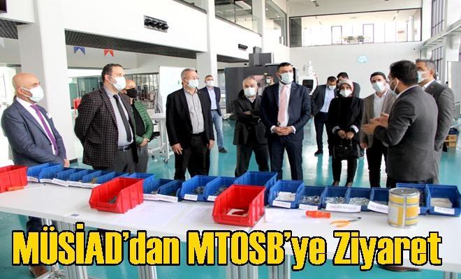 MÜSİAD'dan MTOSB'ye Ziyaret