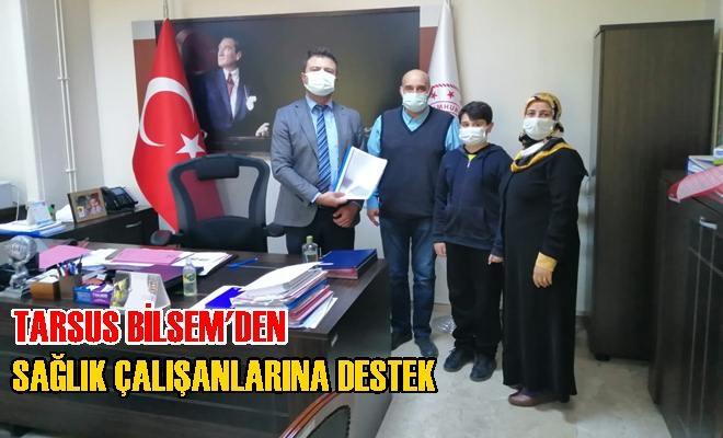 Tarsus Bilsem'den Sağlık Çalışanlarına Destek