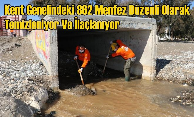 Kent Genelindeki 862 Menfez Düzenli Olarak Temizleniyor Ve İlaçlanıyor