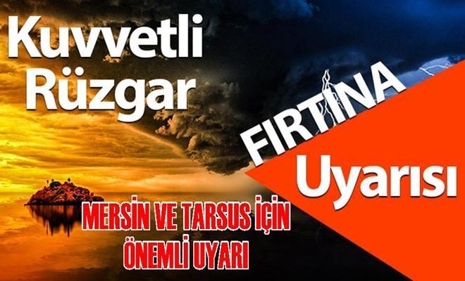 Tarsus-Mersin Kuvvetli Rüzgar ve Fırtınaya Dikkat!