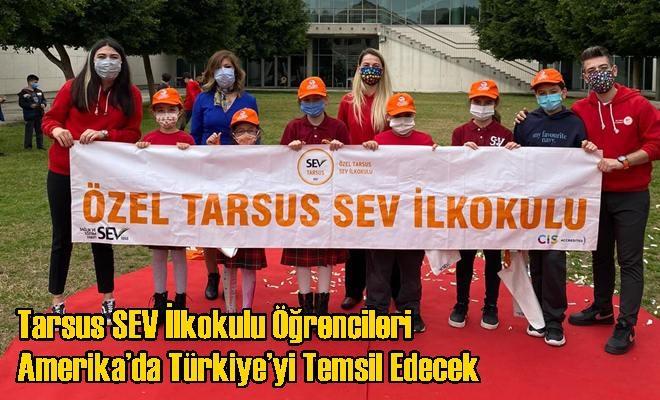 Tarsus SEV İlkokulu Öğrencileri Amerika'da Türkiye'yi Temsil Edecek