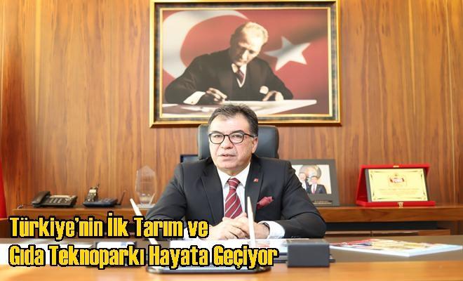 Türkiye'nin İlk Tarım ve Gıda Teknoparkı Hayata Geçiyor