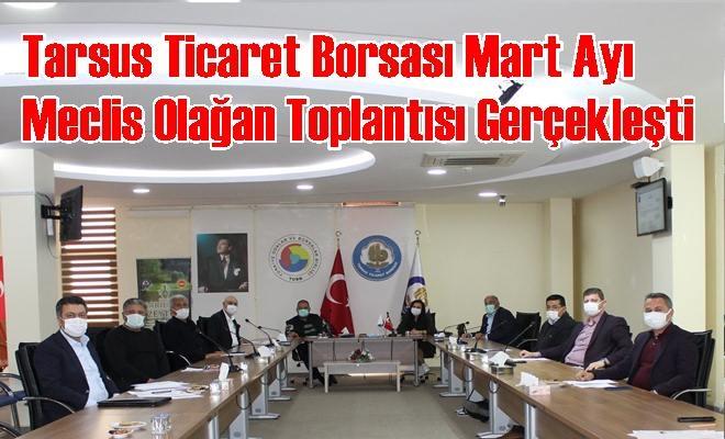 Tarsus Ticaret Borsası Mart Ayı Meclis Olağan Toplantısı Gerçekleşti