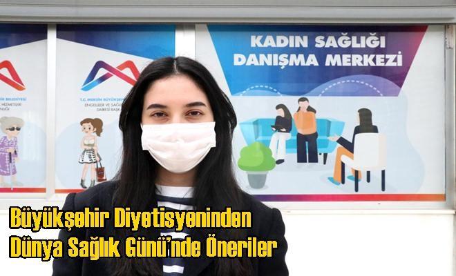Büyükşehir Diyetisyeninden Dünya Sağlık Günü'nde Öneriler