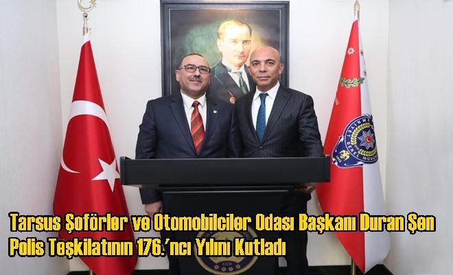 Tarsus Şoförler ve Otomobilciler Odası Başkanı Duran Şen Polis Teşkilatının 176.'ncı Yılını Kutladı