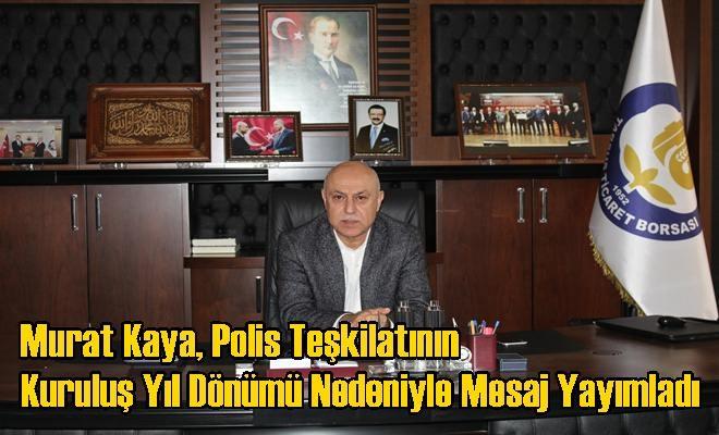 Murat Kaya, Polis Teşkilatının Kuruluş Yıl Dönümü Nedeniyle Mesaj Yayımladı