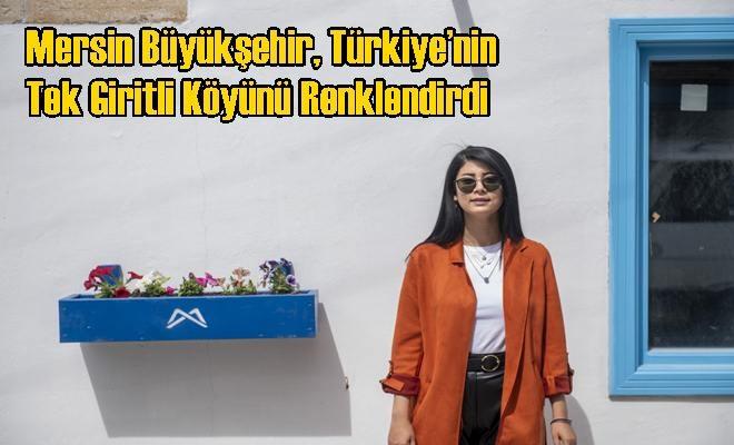 Mersin Büyükşehir, Türkiye'nin Tek Giritli Köyünü Renklendirdi