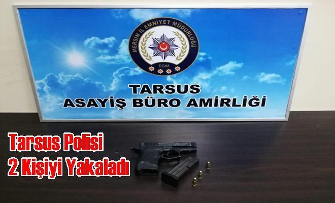 Tarsus Polisi 2 Kişiyi Yakaladı