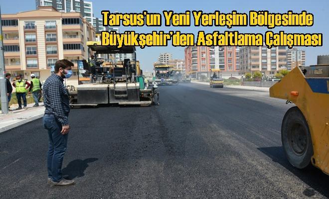 Tarsus'un Yeni Yerleşim Bölgesinde Büyükşehir'den Asfaltlama Çalışması