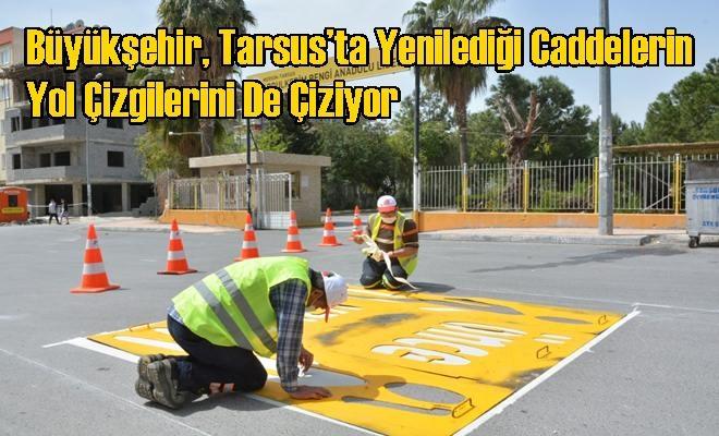 Büyükşehir, Tarsus'ta Yenilediği Caddelerin Yol Çizgilerini De Çiziyor