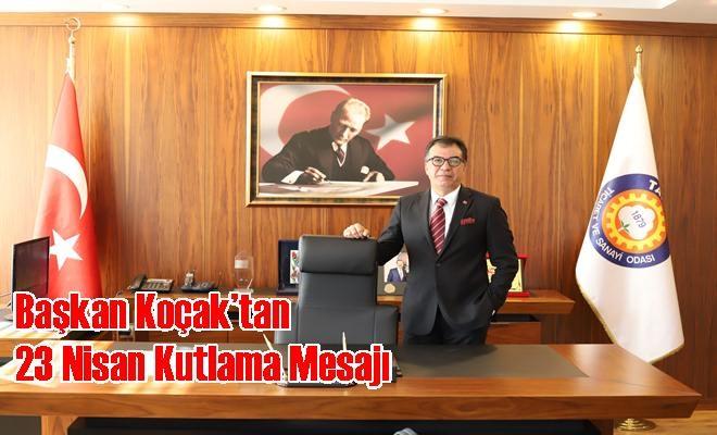 Başkan Koçak'tan 23 Nisan Kutlama Mesajı