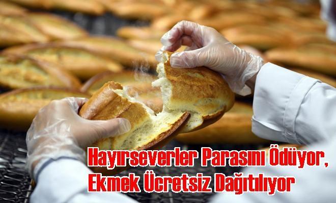 Hayırseverler Parasını Ödüyor, Ekmek Ücretsiz Dağıtılıyor