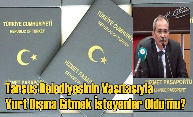 Tarsus Belediyesinin Vasıtasıyla Yurt Dışına Gitmek İsteyenler Oldu mu?