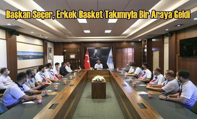 Başkan Seçer, Erkek Basket Takımıyla Bir Araya Geldi