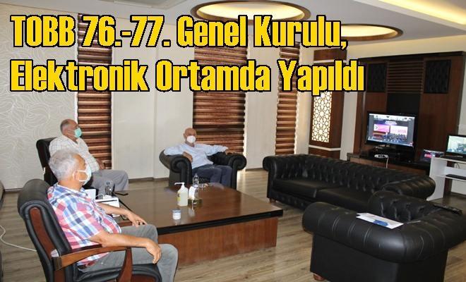 TOBB 76.-77. Genel Kurulu, Elektronik Ortamda Yapıldı
