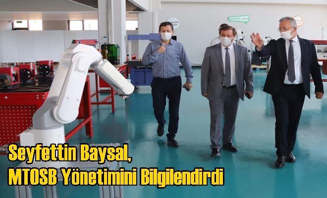 Seyfettin Baysal, MTOSB Yönetimini Bilgilendirdi