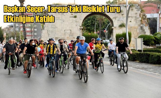 Başkan Seçer, Tarsus'taki Bisiklet Turu Etkinliğine Katıldı