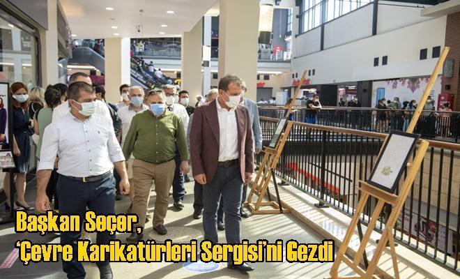 Başkan Seçer, 'Çevre Karikatürleri Sergisi'ni Gezdi