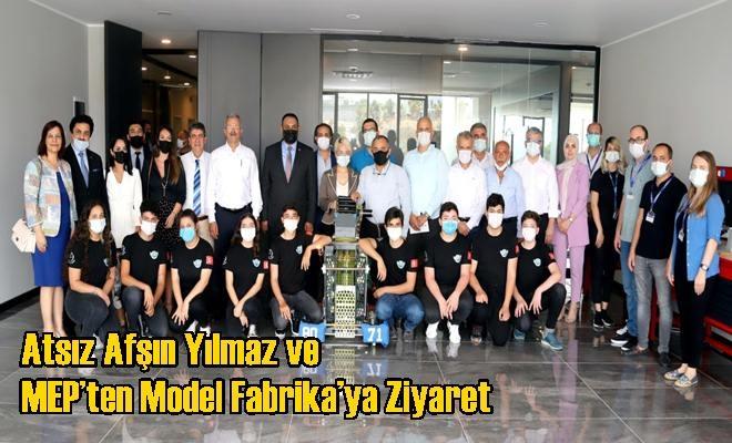 Atsız Afşın Yılmaz ve MEP'ten Model Fabrika'ya Ziyaret