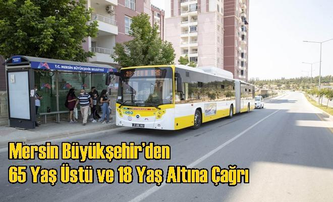 Mersin Büyükşehir'den 65 Yaş Üstü ve 18 Yaş Altına Çağrı