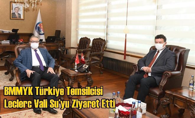 BMMYK Türkiye Temsilcisi Leclerc Vali Su'yu Ziyaret Etti