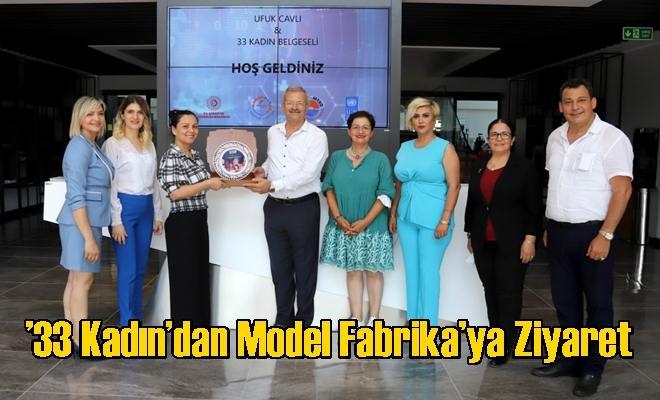 '33 Kadın'dan Model Fabrika'ya Ziyaret