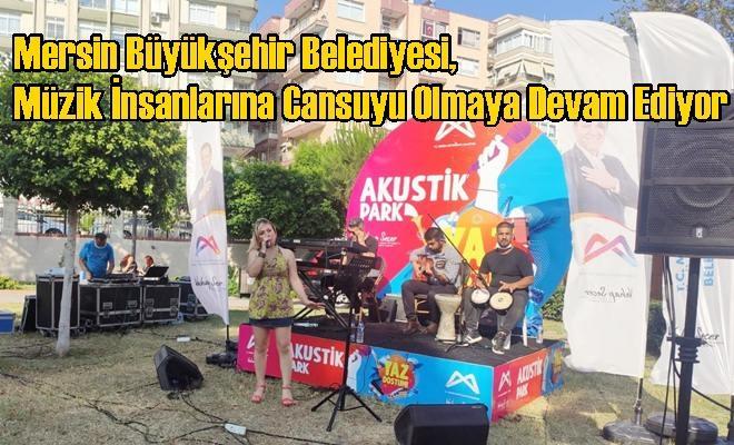 Mersin Büyükşehir Belediyesi, Müzik İnsanlarına Cansuyu Olmaya Devam Ediyor