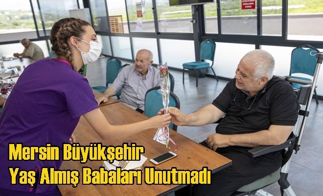 Mersin Büyükşehir Yaş Almış Babaları Unutmadı