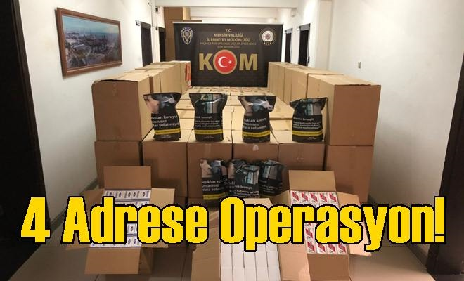 4 Adrese Operasyon!
