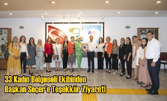 33 Kadın Belgeseli Ekibinden Başkan Seçer'e Teşekkür Ziyareti