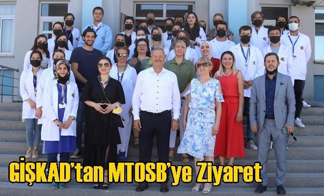 GİŞKAD'tan MTOSB'ye Ziyaret